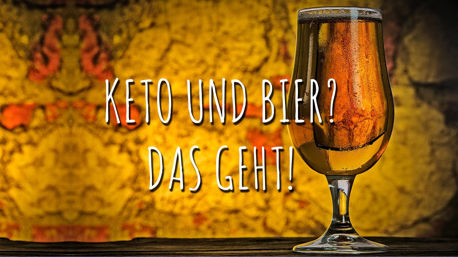 Ketose und Bier – das Pils darfst du wirklich trinken!