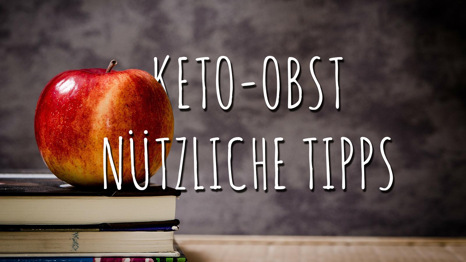 Keto-Obst: Was du wissen musst