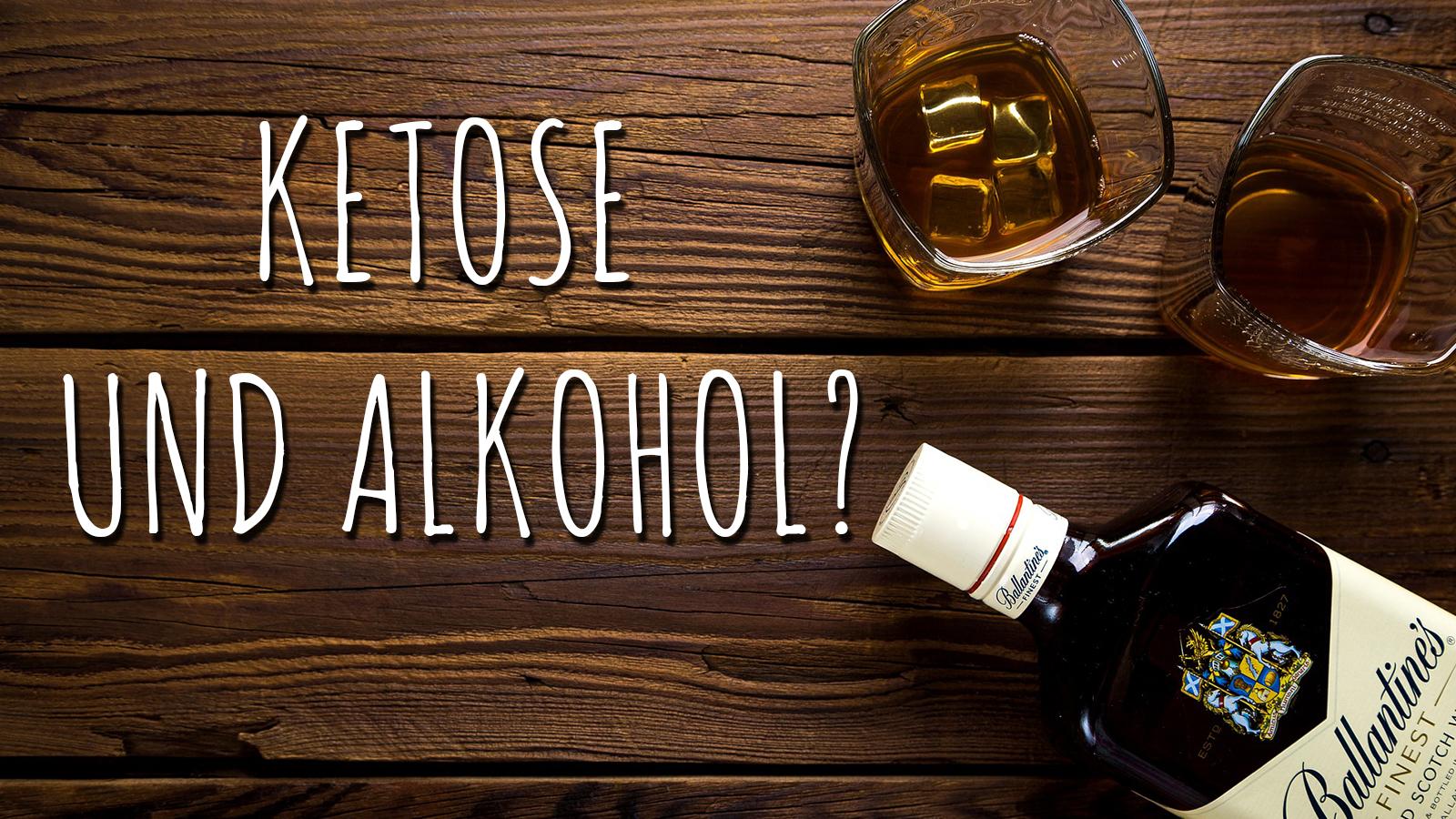 Ketose und Alkohol: Kann das funktionieren…