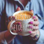 bulletproof-keto-kaffee