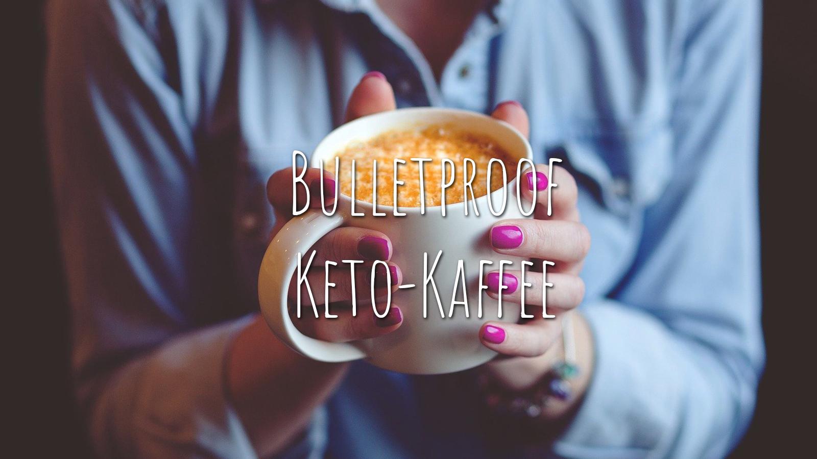 Bulletproof-Kaffee: Keto-Kaffee